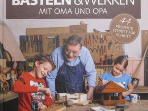 """Buch """"Basteln & Werken mit Oma und Opa""""  - 19 - Drechselshop Kramer"""