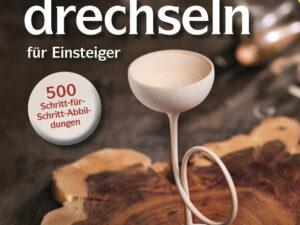 Grünholzdrechseln für Einsteiger  - 19 - Drechselshop Kramer